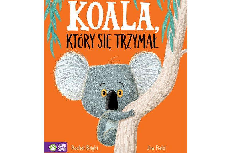 """""""Koala, który się trzymał"""""""