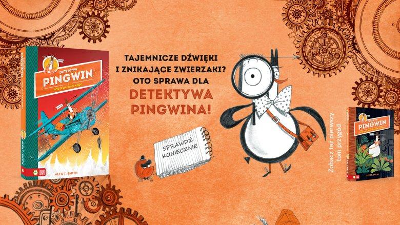 Pan Pingwin zawitał już na strony dwóch książek. Najnowszy tom ''Detektyw Pingwin i Forteca Tajemnic'' opowiada o jego śledztwie w sprawie zaginionych zwierzaków domowych