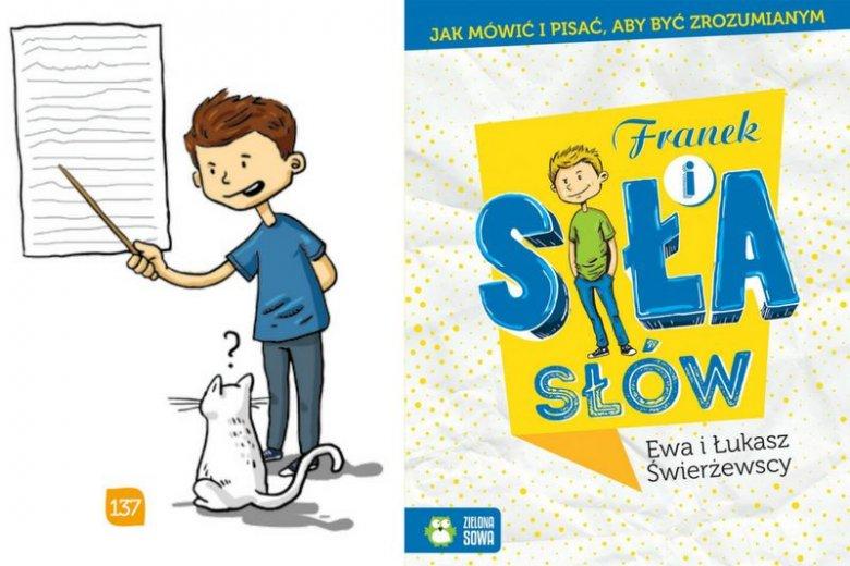 Książka ''Franek i siła słów'' oswaja dzieci z podstawowymi technikami komunikacji, ucząc rozwiązywania problemów w komunikowaniu się, sztuki argumentacji i słuchania
