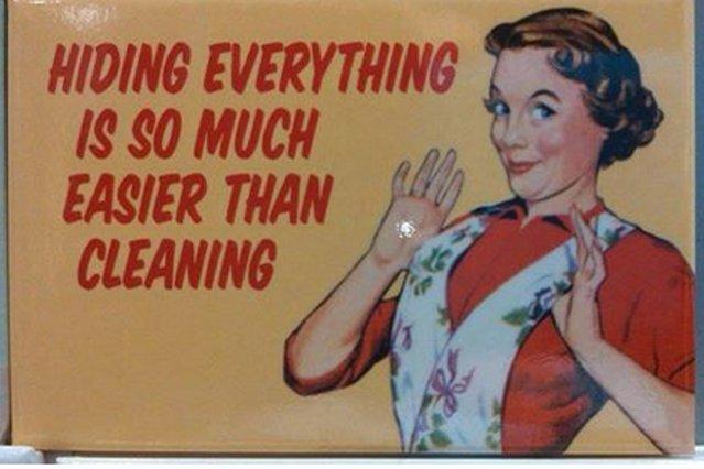 Chowanie wszystkiego jest o tyle łatwiejsze od sprzątania!